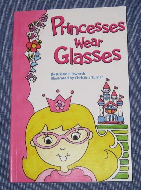 Princesses Wear Glasses, by Kristin Ellsworth, illustrated by Christina Turner