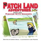 Patchland Adventures: Fishing with Grandpa by Carmen Swick