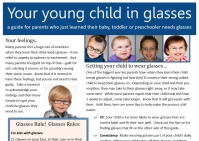 A parents' guide to young child in glasses.  A 2 page pdf brochure covering some of the basics of having a child in glasses.  Written by Ann Zawistoski.