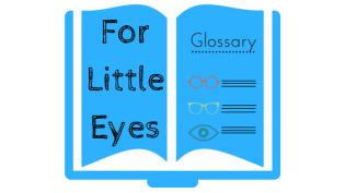 "Image of a book with ""For Little Eyes glossary"" written on the pages"
